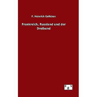 Frankreich Russland und der Dreibund by Geffcken & F. Heinrich
