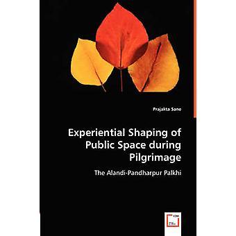 Experiential utformningen av det offentliga rummet under pilgrimsfärden av Sane & Gunnar
