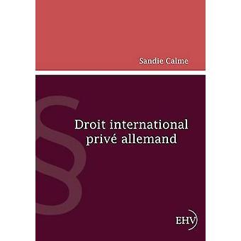 Droit International Prive Allemand by Calme & Sandie
