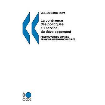 Objectif Dveloppement La Cohrence des Politiques au Service du Dveloppement Filmwissenschaftler de Bonnes Pratiques Mal von OECD Publishing