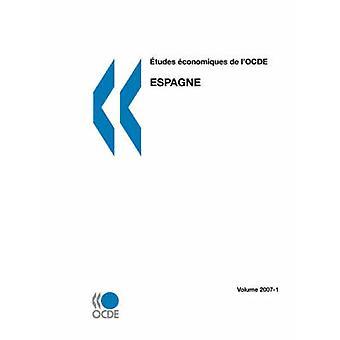 tudes conomiques de lOCDE Espagne Volume 20071 pela OECD Publishing