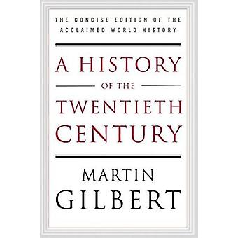 History of the Twentieth Century  - The Concise Edition of the Acclaim