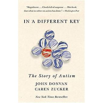 In a Different Key - The Story of Autism by John Donvan - Caren Zucker