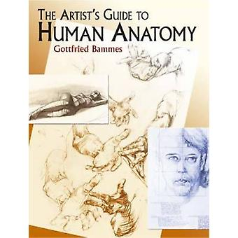 The Artist's Guide to Human Anatomy by Gottfried Bammes - 97804864364
