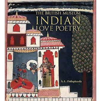 Indian Love Poetry by Anna L. Dallapiccola - 9780714124667 Book