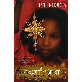 The Forgotten Spirit - A Christmas Tale by Evie Rhodes - 9780758222190