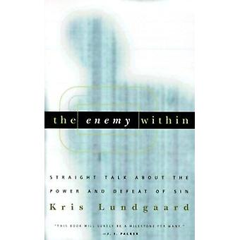 The Enemy within - Straight Talk about the Power and Defeat of Sin by