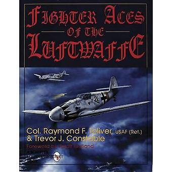 Fighter Aces of the Luftwaffe (New edition) by Raymond F. Toliver - T