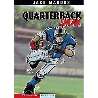 Quarterback Sneak by Jake Maddox - Sean Tiffany - Bob Temple - Mary E