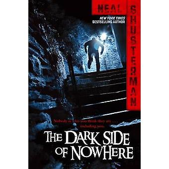 The Dark Side of Nowhere by Neal Shusterman - 9781442422810 Book