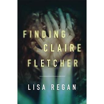 Finding Claire Fletcher by Lisa Regan - 9781542046107 Book