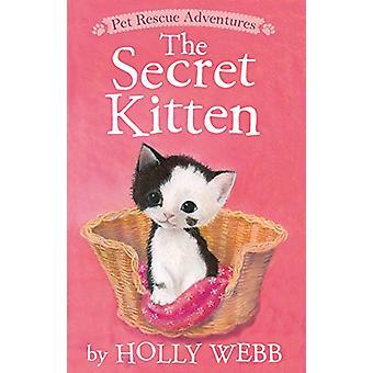 The Secret Kitten by Holly Webb - Sophy Williams - 9781680100495 Book