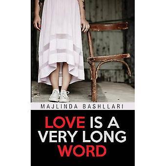 Love Is a Very Long Word by Majlinda Bashllari - 9781771830812 Book