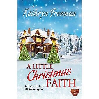 A Little Christmas Faith by A Little Christmas Faith - 9781781894118