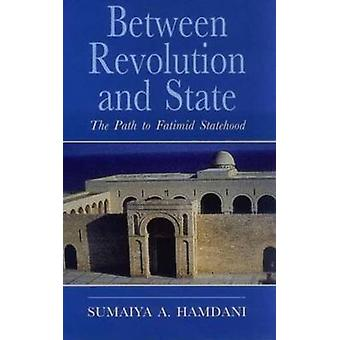 Between Revolution and State - The Path to Fatimid Statehood (annotate