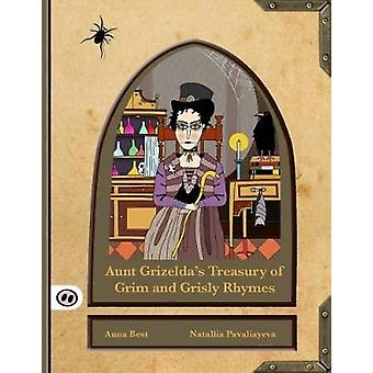 Aunt Grizelda's Treasury of Grim and Grisly Rhyme by Anna Best - 9781