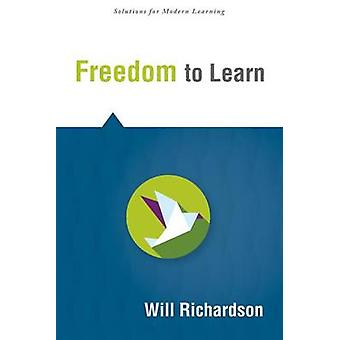 Freedom to Learn by Will Richardson - 9781942496250 Book