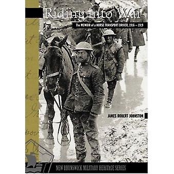 Riding Into War - The Memoir of a Horse Transport Driver - 1916-1919 b