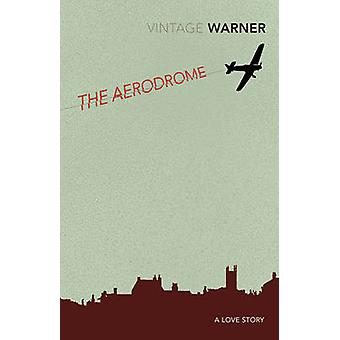 The Aerodrome  A love story by Rex Warner