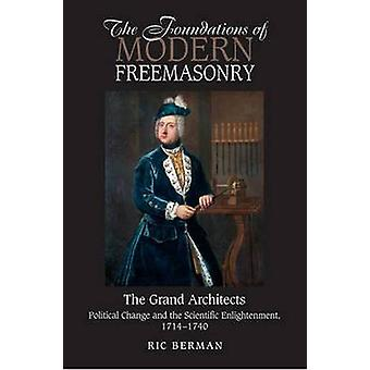 Foundations of Modern Freemasonry - The Grand Architects - Political Ch