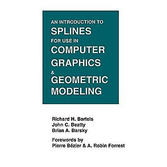 An Introduction to Splines for Use in Computer Graphics and Geometric Modeling by Bartels & Richard H.