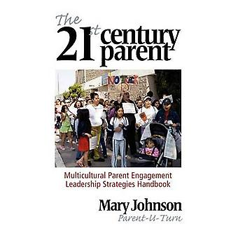 The 21st Century Parent Multicultural Parent Engagement Leadership Strategies Handbook Hc by Johnson & Mary