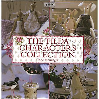 The Tilda Characters Collection: Birds Bunnies Angels and Dolls (Hardcover) by Finnanger Tone