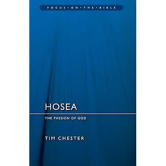 Hosea: The Passion of God (Focus on the Bible) (Paperback) by Chester Tim