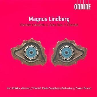 C. Lindberg - Magnus Lindberg: Clarinet Concerto; Gran Duo; Chorale [CD] USA import