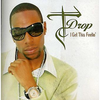 T-Drop - jag få detta Feelin ' [CD] USA import