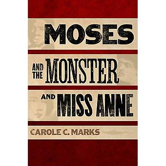 Moses and the Monster and Miss Anne by Carole C. Marks - 978025203394