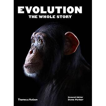 Evolution - the Whole Story by Steve Parker - Alice Roberts - 97805002