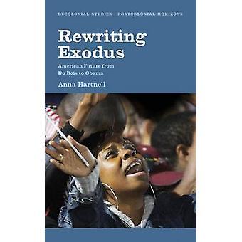 Skriva om Exodus - American Futures från Du Bois till Obama av Anna Hart