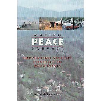 Att göra fred råda - förebyggande av våldsamma konflikter i Makedonien av Ali