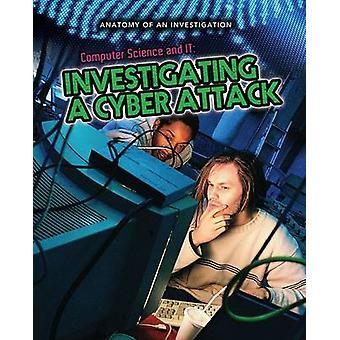 Informatikk og det - etterforsker en Cyber-angrep av Anne Rooney