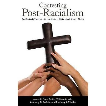 Contesting Post-Racialism - Conflicted Churches in the United States a