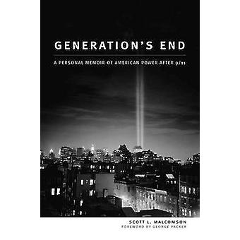 Generation's End - A Personal Memoir of American Power After 9/11 by S