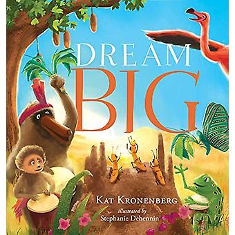 Dream Big by Kat Kronenberg - 9781626343474 Book