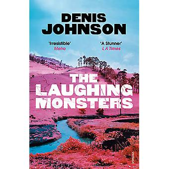 The Laughing Monsters by Denis Johnson - 9781784700225 Book