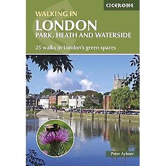 Walking in London - Park - heath and waterside walks - 25 walks in Lon