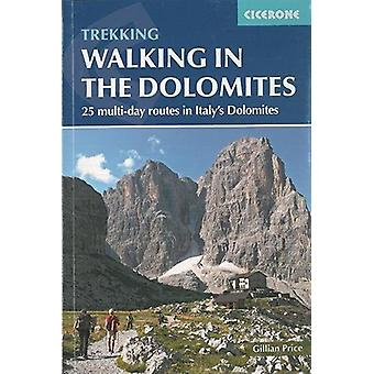 Walking in the Dolomites - 25 Multi Day Routes in Italy's Dolomites by