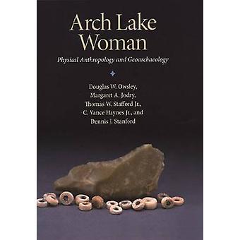 Boog van Lake Woman - fysische antropologie en Geoarchaeology door Douglas
