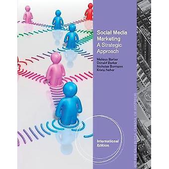 Social Media Marketing ett strategiskt förhållningssätt International Edition av Nicholas Bormann & Melissa Barker & Krista Neher & Donald I Barker