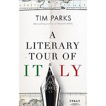 A Literary Tour of Italy by Tim Parks - 9781846883521 Book