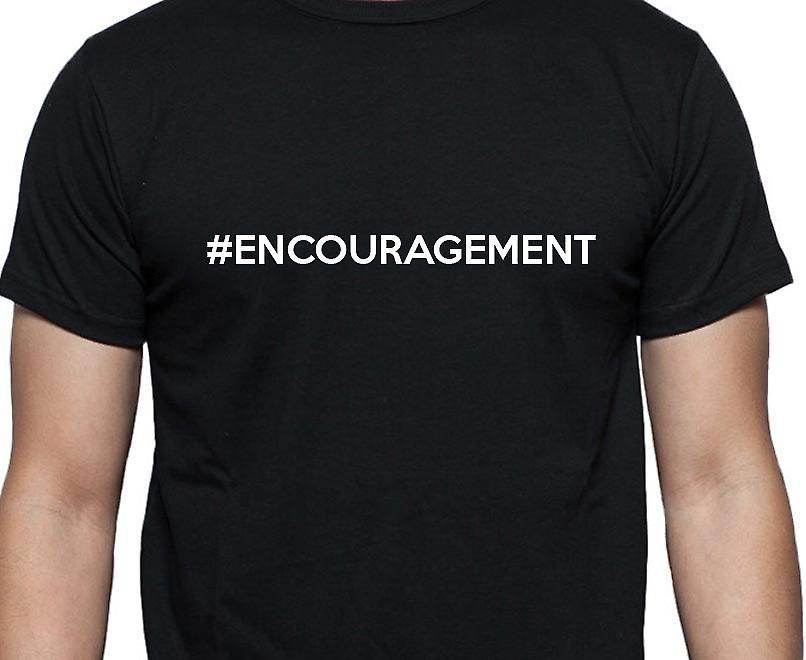 #Encouragement Hashag Encouragement Black Hand Printed T shirt