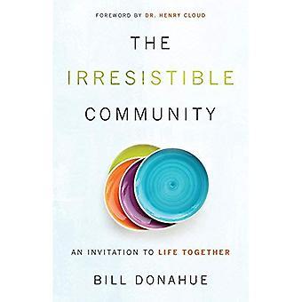 La communauté irrésistible: Une Invitation à la vie ensemble