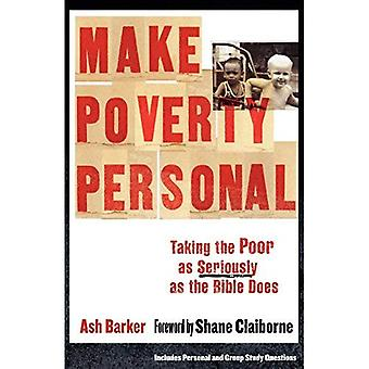 Make Poverty Personal: Taking the Poor as Seriously as the Bible Does (emersion: Emergent Village Resources for Communities of)