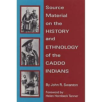 Source Material on the History and Ethnology of the Caddo Indians