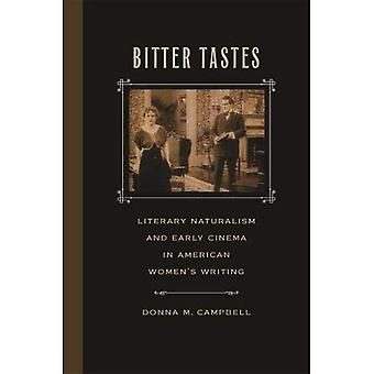 Bitter Tastes: Literary Naturalism and Early Cinema in American Women's Writing