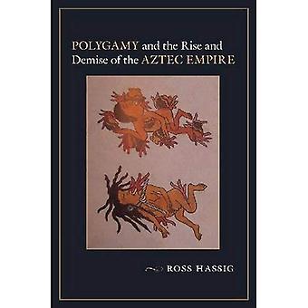 Polygamie und den Aufstieg und Untergang des aztekischen Reiches